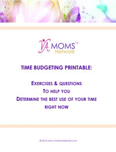 Time budgeting printable: Exercises & questions to help you determine the best use of your time right now. www.VAMomsNetwork.com